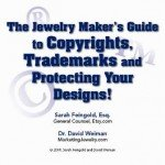 The Jewelry Maker's Guide to Copyrights, Trademarks and Protecting Your Designs!